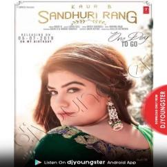 Sandhuri Rang song download by Kaur B