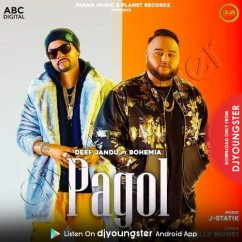 Pagol song download by Deep Jandu