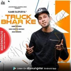 Truck Bharke song download by Kambi Rajpuria