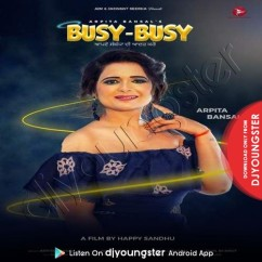 Busy Busy song download by Arpita Bansal