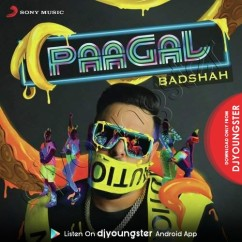 Paagal song download by Badshah