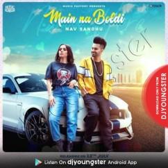 Main Na Boldi song download by Nav Sandhu