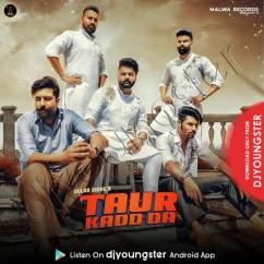 Taur Kadd Da song download by Gulab Sidhu