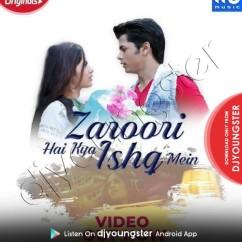Zaroori Hai Kya Ishq Mein song download by Papon