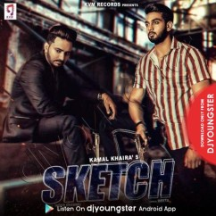Sketch song download by Kamal Khaira