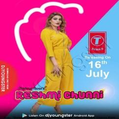 Reshmi Chunni song download by Mannat Noor