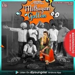 Mithiyan Gallan song download by Akira