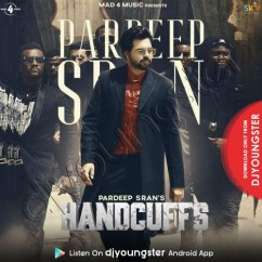 Handcuffs song download by Pardeep Sran