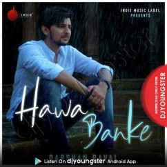 Hawa Banke song download by Darshan Raval