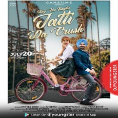 Jatti Da Crush song download by Kay vee Singh
