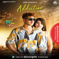 Addiction song download by Laddi Chhajla