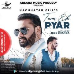 Tera Eh Pyar song download by Nachhatar Gill