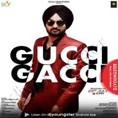 Gucci Gacci song download by Dilraj Bhullar