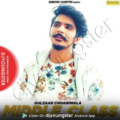 Middle Class song download by Gulzaar Chhaniwala