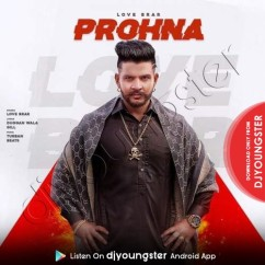 Prohna song download by Love Brar
