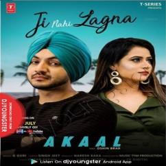 Ji Nhi Lagna song download by Akaal