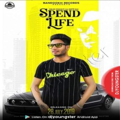 Spend Life song download by Malak Chahal