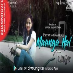 Maanga Hai Tumse song download by Priyanshi Manral