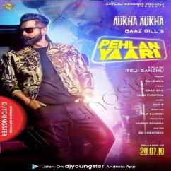 Pehlan Yaari song download by Baaz Gill