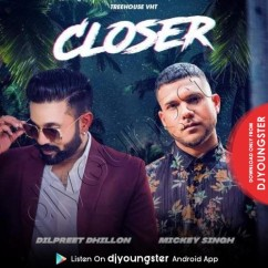 Closer song download by Mickey Singh