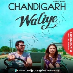 Chandigarh Waliye song download by Surjit Khan