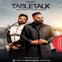 Tabletalk song download by Gur J Bhatti