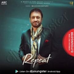 Repeat song download by Debi Makhsoospuri