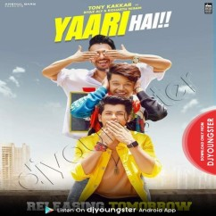 Yaari Hai song download by Tony Kakkar