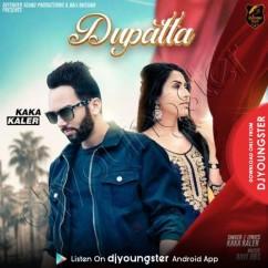 Dupatta song download by Kaka Kaler
