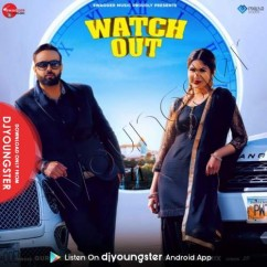 Watch Out song download by Gurpreet Khaira