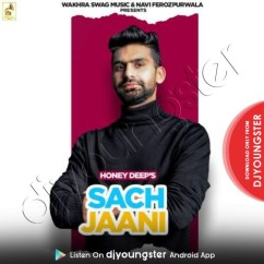 Sach Jaani song download by Honey Deep