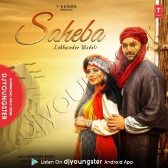 Saheba song download by Lakhwinder Wadali