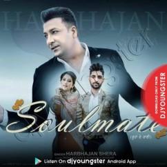 Soulmate song download by Harbhajan Shera