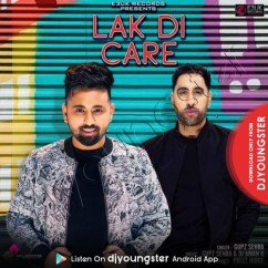 Lak Di Care song download by Gupz Sehra