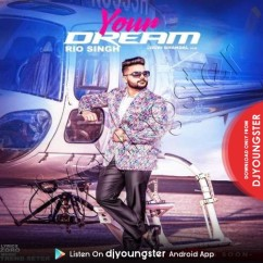 Your Dream song download by Rio Singh