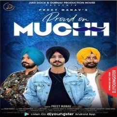 Proud On Muchh song download by Preet Manav