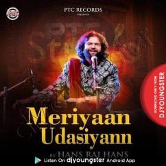 Meriyaan Udasiyan song download by Hans Raj Hans