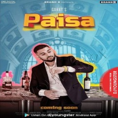 Paisa song download by Garry