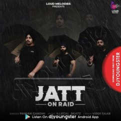 Jatt On Raid song download by Pawan Gandhi