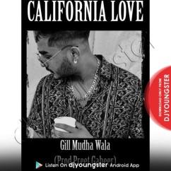 California Love song download by Gill Mudha Wala