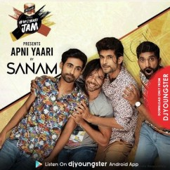 Apni Yaari song download by Sanam