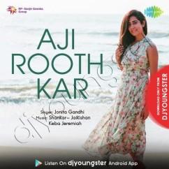Aji Rooth Kar song download by Jonita Gandhi
