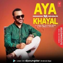 Aya Na Khayal song download by Surjit Bhullar