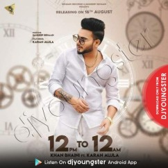 12 PM To 12 AM song download by Khan Bhaini