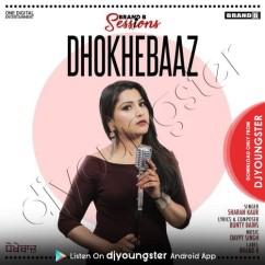 Dhokhebaaz song download by Sharan Kaur