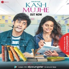Kash Mujhe song download by Adrita Jhinuk