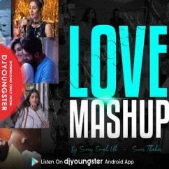 Love Mashup 2019 song download by Dj Sunny Singh UK