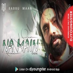 Na Main song download by Babbu Maan