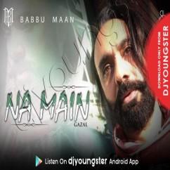 Na Main song download by Babbu Maan