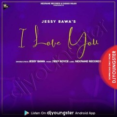 I Love You song download by Jessy Bawa